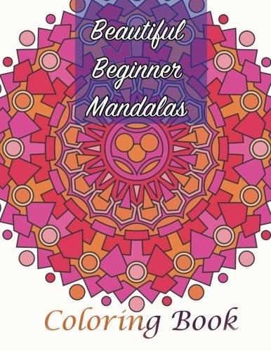 Beautiful Beginner Mandalas Coloring Book Sacred Mandala Designs And Patterns Books For Adults Volume 84