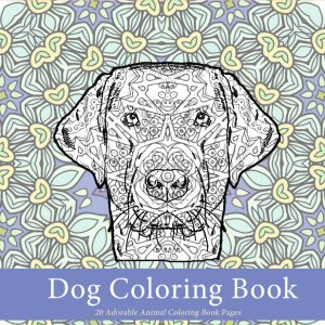Featured Post: Dog Coloring Book: 20 Adorable Animal Coloring Book ...